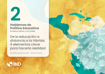 Education Policy Brief Latin America and the Caribbean #2: Four Key Elements to Make Hybrid Education a Reality
