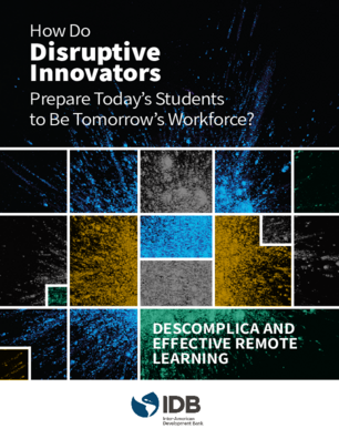 How Disruptive Innovators Prepare Today's Students to Be Tomorrow's Workforce?: Descomplica and Effective Remote Learning