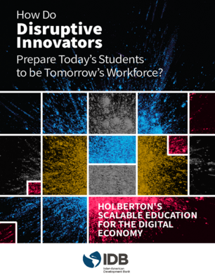 How Do Disruptive Innovators Prepare Today's Students to Be Tomorrow's Workforce?: Holberton's Scalable Education for the Digital Economy