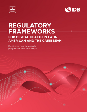 Regulatory Frameworks for Digital Health in Latin American and the Caribbean: Electronic Health Records: Progresses and Next Steps