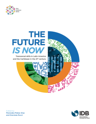The Future is Now: Transversal Skills in Latin America and the Caribbean in the 21st Century